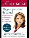 La Farmacia: Tu Guia Personal de Salud: Consejos Asombrosos de la Farmaceutica Mas Respetada de Estados Unidos = the 24-Hour Pharma