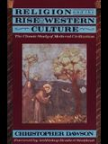 Religion and the Rise of Western Culture: The Classic Study of Medieval Civilization