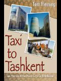 Taxi to Tashkent: Two Years with the Peace Corps in Uzbekistan