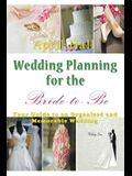 Wedding Planning for the Bride-to-Be: Your Guide to an Organized and Memorable Wedding