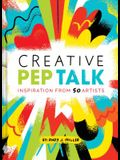 Creative Pep Talk: Inspiration from 50 Artists (Gifts for Artists, Inspirational Books, Gifts for Creatives)