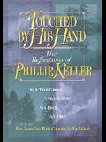 Touched by His Hand: The Reflections of Phillip Keller