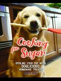 Cooking for Sugar: Spoiling Your Pup with Doglicious Homemade Treats