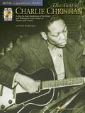 The Best of Charlie Christian: A Step-By-Step Breakdown of the Styles and Techniques of the Father of Modern Jazz Guitar [With CD]