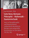 Grete Henry-Hermann: Philosophie - Mathematik - Quantenmechanik: Texte Zur Naturphilosophie Und Erkenntnistheorie, Mathematisch-Physikalische Beiträge