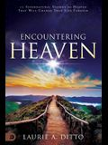 Encountering Heaven: 15 Supernatural Visions of Heaven That Will Change Your Life Forever