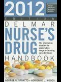 Delmar Nurse's Drug Handbook 2012 Edition (Delmar's Nurse's Drug Handbook)