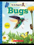 Bugs (Be an Expert!) (Library Edition)