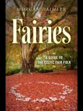 Fairies:: A Guide to the Celtic Fair Folk