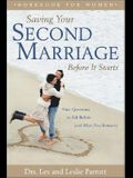 Saving Your Second Marriage Before It Starts (Workbook for Women)
