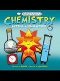 Basher Science: Chemistry: Getting a Big Reaction [With Poster]