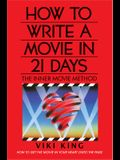 How to Write a Movie in 21 Days (Revised Edition): The Inner Movie Method