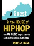A Guest in the House of Hip-Hop: How Rap Music Taught a Kid from Kentucky What a White Ally Should Be