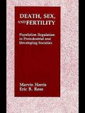 Death, Sex, and Fertility: Population Regulation in Pre-Industrial and Developing Societies