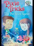 The Pet Store Sprite: A Branches Book (Pixie Tricks #3), 3