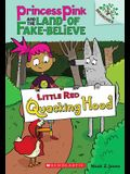 Little Red Quacking Hood: A Branches Book (Princess Pink and the Land of Fake-Believe #2), 2