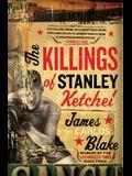 The Killings of Stanley Ketchel
