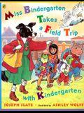 Miss Bindergarten Takes a Field Trip with Kindergarten (Miss Bindergarten Books (Paperback))