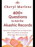 400+ Questions to Ask the Akashic Records: Question Suggestions to Figure Out What You Want to Know and What to Let Go