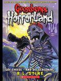 Say Cheese - And Die Screaming! (Goosebumps Horrorland #8)
