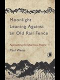 Moonlight Leaning Against an Old Rail Fence: Approaching the Dharma as Poetry