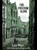 For Freedom Alone: A Novel of the Highland Clearances