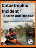 Catastrophic Incident Search and Rescue Addendum: To the National Search and Rescue Supplement to the International Aeronautical and Maritime Search a