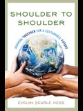 Shoulder to Shoulder: Working Together for a Sustainable Future