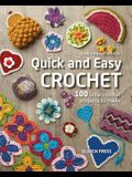 Quick and Easy Crochet: 100 Little Crochet Projects to Make