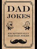 Dad Jokes: Exceptionally Bad Dad Jokes
