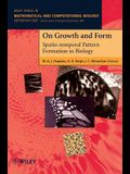 On Growth and Form: Spatio-Temporal Pattern Formation in Biology