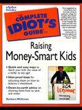 Complete Idiot's Guide to RAISING MONEY-SMART KIDS