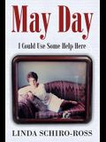 May Day: I Could Use Some Help Here