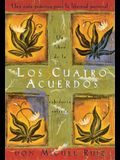 Los Cuatro Acuerdos: Una Guia Practica Para La Libertad Personal, the Four Agreements, Spanish-Language Edition