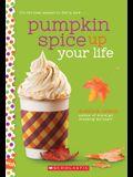 Pumpkin Spice Up Your Life: A Wish Novel