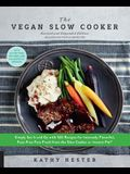 The Vegan Slow Cooker, Revised and Expanded: Simply Set It and Go with 160 Recipes for Intensely Flavorful, Fuss-Free Fare Fresh from the Slow Cooker