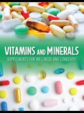 Vitamins and Minerals: Supplements for Wellness and Longevity