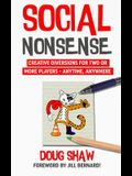 Social Nonsense: Creative Diversions for Two or More Players - Anytime, Anywhere