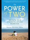 The Power of Two: Secrets to a Strong and Loving Marriage
