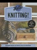 Hello Knitting!: Simple Knits to Have You in Stitches