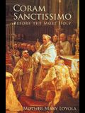 Coram Sanctissimo: Before the Most Holy