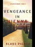 Vengeance in Vienna (A Year in Europe-Book 3)