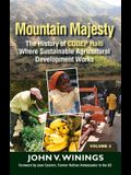 Mountain Majesty: The History of Codep Haiti Where Sustainable Agricultural Development Works (Vol 3)