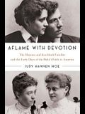 Aflame with Devotion: The Hannen and Knoblock Families and the Early Days of the Baha'i Faith in America