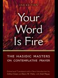 Your Word Is Fire: The Hasidic Masters on Contemplative Prayer
