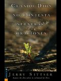 Cuando Dios No Contesta Nuestras Oraciones = When God Doesn't Answer Your Prayer