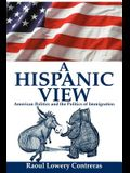 A Hispanic View: American Politics and the Politics of Immigration