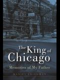 The King of Chicago: Memories of My Father