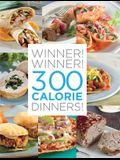 Winner! Winner! 300 Calorie Dinners!
