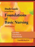 Study Guide for Duncan/Baumle/White's Foundations of Basic Nursing, 3rd
